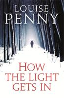 Louise Penny How the Light Gets In