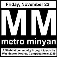 November 22 Metro Minyan