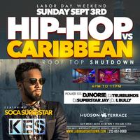 Labor Day Weekend : Hip-Hop vs Caribbean Roof Top...