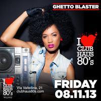 Club Haus 80's Ghetto Blaster 8th November