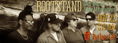 TDawg Presents: Rootstand w/ Scott Warren & the Booze...