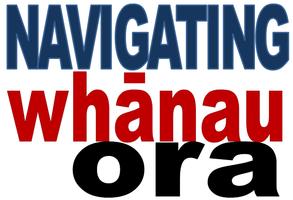 Navigating Whānau Ora