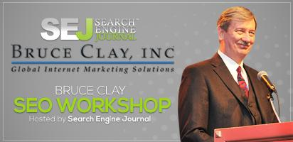 SEJ Presents: A Bruce Clay SEO Workshop featuring...