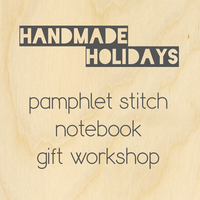 Handmade Holidays: Pamphlet Stitch Journal Workshop