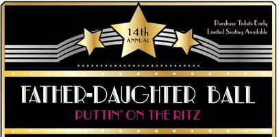 The 14th Annual Father~Daughter Ball, presented by...