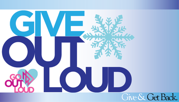 2nd Annual Give Out Loud Holiday Charity Campaign!