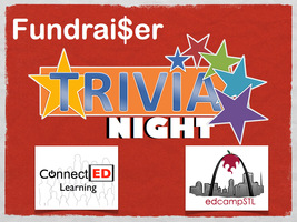 Trivia Night benefiting #EdcampSTL and ConnectED...