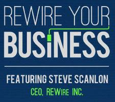 Rewire Your Business with Steve Scanlon