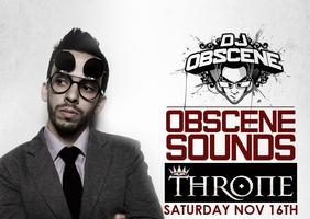 Throne Presents: DJ Obscene Saturday Nov 16