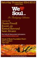 Saturday November 23rd: We Love Soul Pre-Thanksgiving...