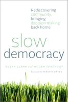 Slow Democracy: Skills for Success in Community Change