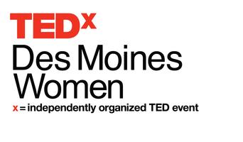 TEDxDesMoinesWomen 2013