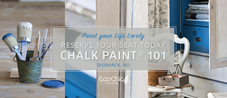 Chalk Paint® 101 {Bismarck}