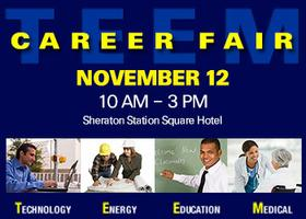 PITTSBURGH  T. E. E. M. CAREER FAIR