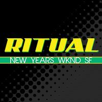 RITUAL | New Years Wknd SF