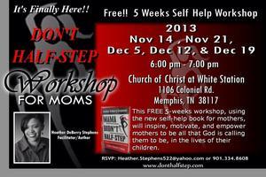 Don't Half-Step Workshop for Mothers