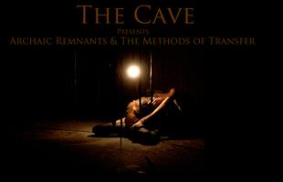 The Cave: Archaic Remnants & The Methods of Transfer...