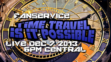 Fanservice - Time Travel:Is It Possible?