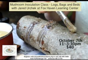 Mushroom Innoculation Class: Logs, Bags, and Beds