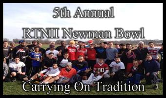 5th Annual RTNII Newman Bowl