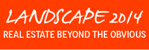 Landscape 2014: Real Estate Beyond the Obvious