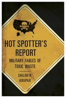 Hot Spotter's Report: Military Fables of Toxic Waste...