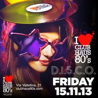 Club Haus 80's D.I.S.C.O. 15th November