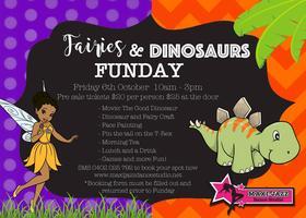 Fairies & Dinosaurs Funday!