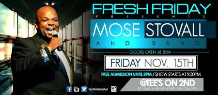 Fresh Friday presents Mose Stovall