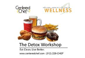 Clean Eating Detox Workshop Series by Centered Chef