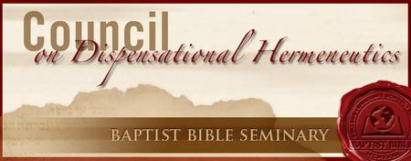 Council on Dispensational Hermeneutics Hosted by CBS