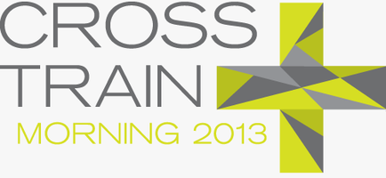 CrossTrain Morning 2013 (Rescheduled)