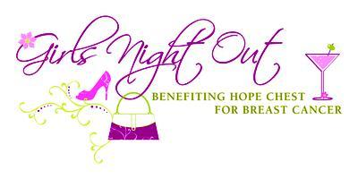Girl's Night Out benefitting Hope Chest for Breast...