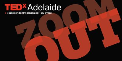 TEDxAdelaide 2017 > Zoom Out