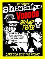 Shenanigans: Voodoo Swamp Fever