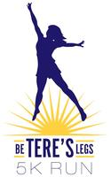 Be Tere's Legs - Hope for Tere Parra 5K Fun Run