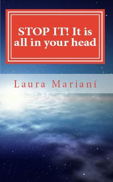 """Laura Mariani, Author """"STOP IT! It's all in your head"""" logo"""