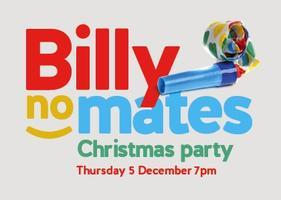 Billy No Mates Xmas Party