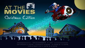 At the Movies: Christmas Edition           (Tickets Needed For...