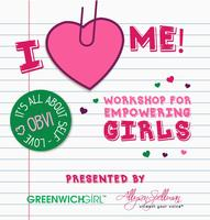 I Love Me Workshop for Empowering Girls