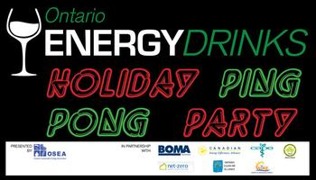 Ontario Energy Drinks: Holiday Ping Pong Party