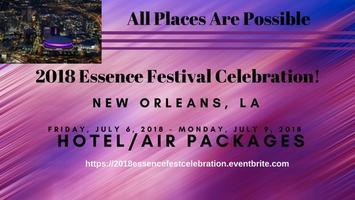 2018 Essence Festival Celebration! Early Bird Deposit...