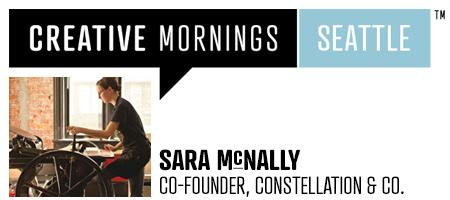 Creative Mornings Seattle Presents: Sara McNally
