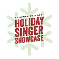 Resound Ensemble's Holiday Singer Showcase Fundraiser