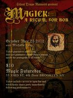 MAGICK: A RITUAL FOR BOB with SILENT DRAPE RUNNERS