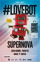 #Lovebot Grand Opening | SUPERNOVA (Defected, Noir...