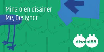 Mina olen disainer/ Me, designer
