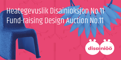 Disainioksjon No.11 / Fund-Raising Design Auction No.11