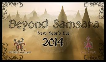 New Years Eve 2014: Beyond Samsara By Project Alma & The Cruz...