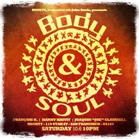 Body & Soul - TIX AVAILABLE AT THE DOOR STARTING AT...